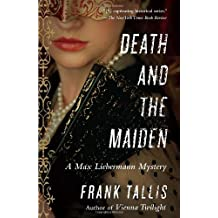 Death and the Maiden: A Max Liebermann Mystery by Frank Tallis (2012-10-02)
