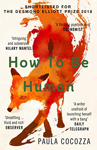 How to Be Human: Shortlisted for the Desmond Elliott Prize 2018