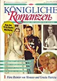 Königliche Romanzen Nr. 01 Fürst Rainier von Monaco und Gracia Patricia