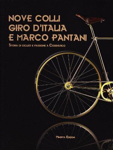 Nove Colli e giro d'Italia. Storia di ciclisti e passione a Cesenatico terra di Marco Pantani