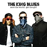 Songtexte von The King Blues - Save the World, Get the Girl