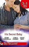 His Secret Baby: The Agent's Secret Baby (Top Secret Deliveries, Book 1) / The Cowboy's Secret Twins (Top Secret Deliveries, Book 2) / The Soldier's Secret ... Book 3) (Mills & Boon By Request)
