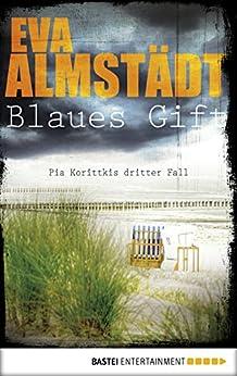 Blaues Gift: Pia Korittkis dritter Fall (Kommissarin Pia Korittki 3) von [Almstädt, Eva]