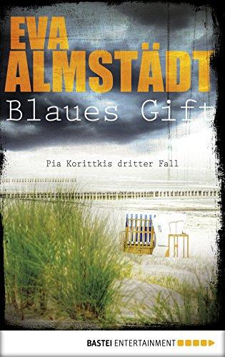 Blaues Gift: Pia Korittkis dritter Fall (Kommissarin Pia Korittki 3) Eva-fall