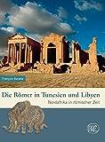 Die Römer in Tunesien und Libyen.  von Francois Baratte