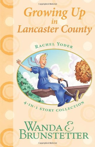 Growing Up in Lancaster County: 4-In-1 Story Collection (Rachel Yoder)