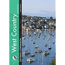 West Country Cruising Companion: A Yachtsman's Pilot and Cruising Guide to Ports and Harbours from Portland Bill to Padstow, Including the Isles of Scilly