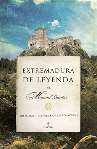 Extremadura de leyenda (Andalucia) por Manuel Lauriño Cobos