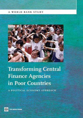 Transforming Central Finance Agencies in Poor Countries (World Bank Study) -