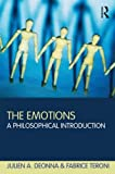 The Emotions: A Philosophical Introduction by Julien Deonna (2012-04-21)