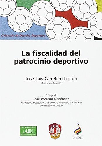 La fiscalidad del patrocinio deportivo (Derecho deportivo) por José Luis Carretero Lestón