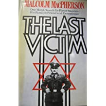 The Last Victim: One Man's Search for Pieter Menten - His Family's Friend and Executioner by Malcolm MacPherson (14-Jun-1984) Hardcover