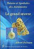 Théorie et Symboles des Alchimistes - Le grand oe..