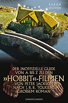 DER INOFFIZIELLE GUIDE VON A BIS Z ZU  DEN 'HOBBIT'-FILMEN VON PETER JACKSON NACH J.R.R. TOLKIENS GROSSEM ROMAN