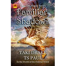 Familiar Shadows: A tale from the Federal Witch Universe (Familiar Magic Book 1) (English Edition)