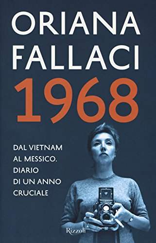 1968. Dal Vietnam al Messico. Diario di un anno cruciale
