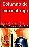 Libros PDF Columna de marmol rojo La novela de la guerra civil en el frente norte (PDF y EPUB) Descargar Libros Gratis