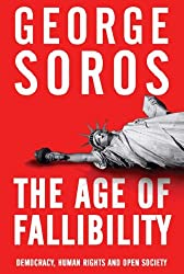 The Age of Fallibility: The Consequences of the War on Terror by George Soros (2006-06-29)