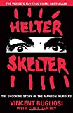 Helter Skelter: The True Story of the Manson Murders by Vincent Bugliosi (2015-07-30)