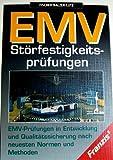 EMV-Störfestigkeits-Prüfungen. EMV-Prüfungen in Entwicklung und Realitätssicherung nach neuesten Normen und Methoden