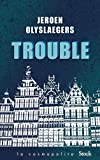 Trouble : roman