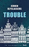 Trouble par Olyslaegers