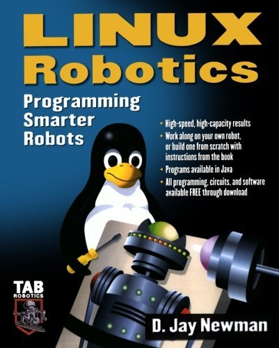 Linux Robotics: Programming Smarter Robots (TAB Electronics Technician Library) by D. Jay Newman (1-Jan-2006) Paperback par D. Jay Newman