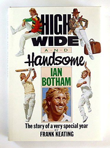 High, Wide and Handsome (Willow books) por Ian Botham