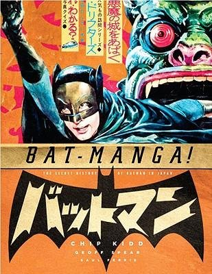 (Bat-Manga!: The Secret History of Batman in Japan) By Kidd, Chip (Author) Paperback on 28-Oct-2008