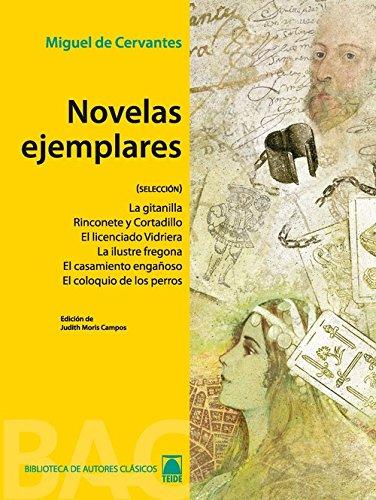 Novelas ejemplares - Colección Biblioteca de Autores Clásicos. Bachillerato