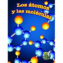 Los átomos y las moléculas / Atoms and Molecules (Mi Biblioteca De Ciencias 4-5 (My Science Library 4-5))
