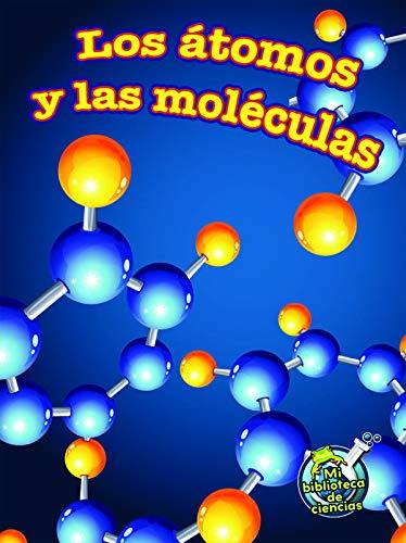 Los átomos y las moléculas / Atoms and Molecules par Tracy Nelson Maurer