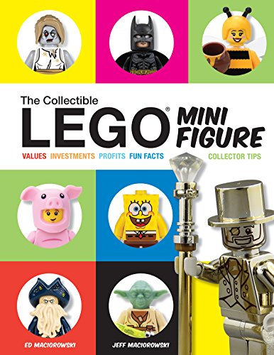 The Collectible LEGO Minifigure: Values, Investments, Profits, Fun Facts, Collector Tips