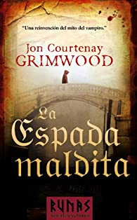 La Espada maldita par Jon Courtenay Grimwood