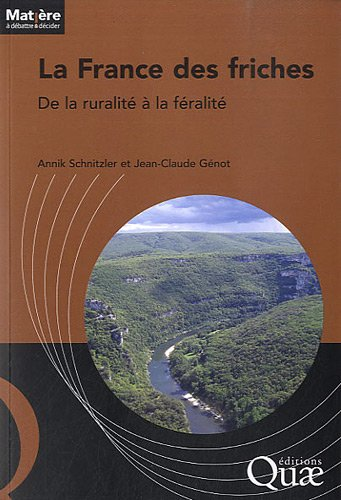 La France des friches: De la ruralité à la féralité.