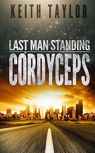 Cordyceps: Last Man Standing Book 2: Volume 2