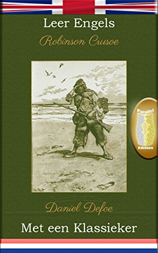 leer-engels-met-een-klassieker-robinson-crusoe-parallel-tekstuitgave-en-nl-english-edition