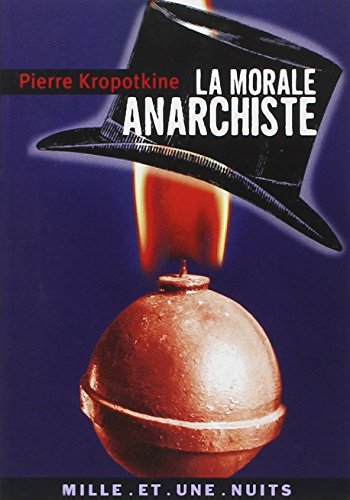 La Morale anarchiste par Petr Alekseevitch Kropotkine