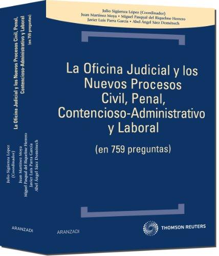 La oficina judicial y los nuevos procesos civil, penal, contencioso-administrativo y laboral - (en 759 preguntas) (Técnica) por Miguel Pasqual del Riquelme Herrero