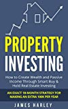 Property Investing: How to Create Wealth and Passive Income Through Smart Buy and Hold Real Estate Investing.  Exact 18-Month Strategy for Making an Extra 100k Per Year!