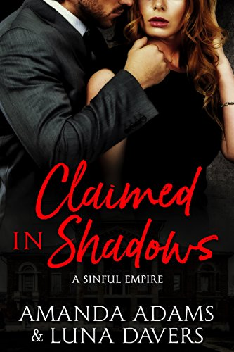 Claimed in Shadows (Sinful Empire Book 1)