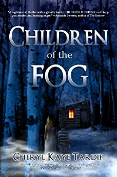 Children of the Fog by [Tardif, Cheryl Kaye]