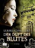 Ulrike Schweikert: Der Duft des Blutes