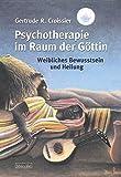 Psychotherapie im Raum der Göttin: Weibliches Bewusstsein und Heilung (Fabrica libri)