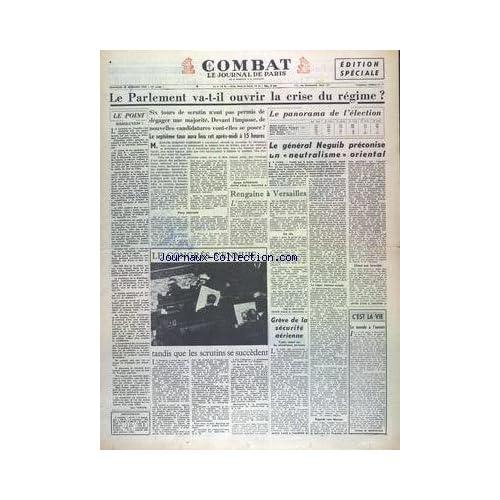 COMBAT du 20/12/1953 - LE PARLEMENT VA-T-IL OUVRIR LA CRISE DU REGIME - LE PANORAMA DE L'ELECTION - LE GENERAL NEGUIB PRECONISE UN NEUTRALISME ORIENTAL - LES CONFLITS SOCIAUX