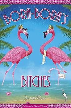 Bora-Bora's bitches par [Canet, Jacinthe]