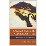 Ricoeur, Culture, and Recognition: A Hermeneutic of Cultural Subjectivity (Studies in the Thought of Paul Ricoeur)