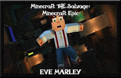 Minecraft The Salvage: Minecraft Epic (English Edition)