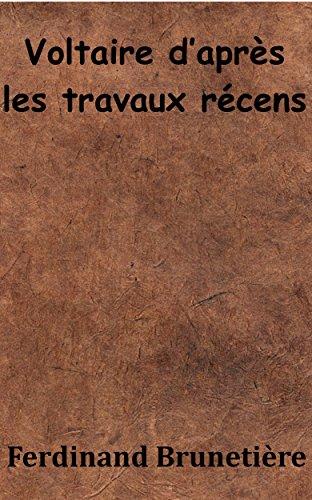 Voltaire d'après les travaux récens (French Edition)