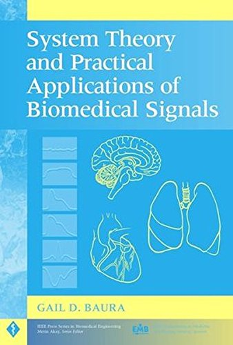 System Theory and Practical Applications of Biomedical Signals (IEEE Press Series on Biomedical Engineering)